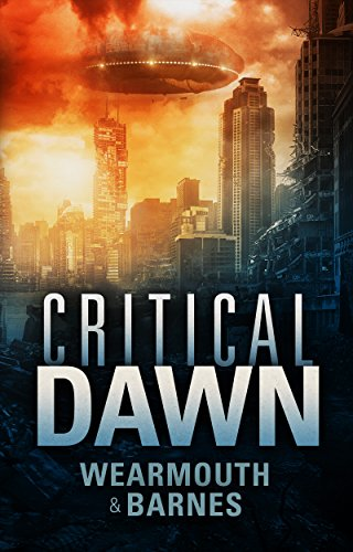 Critical Dawn (The Critical Series Book 1) by Wearmouth and Barnes
