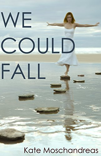 We Could Fall by Kate Moschandreas