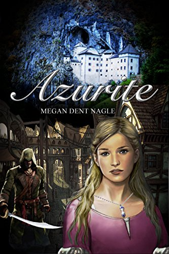Azurite (Daughter of the Mountain Book 1) by Megan Dent Nagle