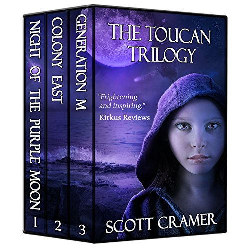 The Toucan Trilogy (Three dystopian novels: Night of the  Purple Moon, Colony East, and Generation M) by Scott Cramer
