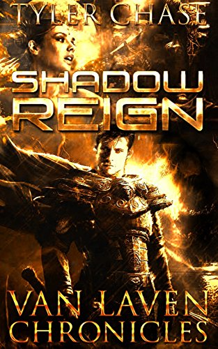 VAN LAVEN CHRONICLES SHADOW REIGN by Tyler Chase