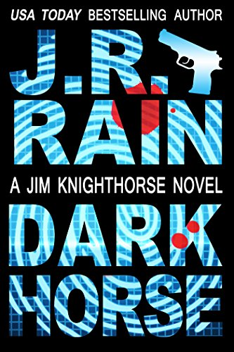 Dark Horse (Jim Knighthorse Book 1) by J.R. Rain