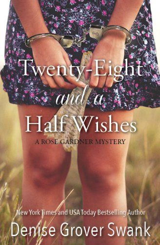 Twenty-Eight and a Half Wishes (Rose Gardner Mystery, Book 1) by Denise Grover Swank