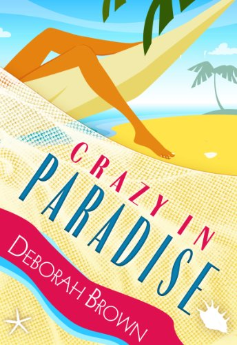 Crazy in Paradise (Paradise Florida Keys Mystery Series Book 1) by Deborah Brown