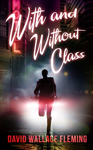 With and Without Class by David Wallace Fleming