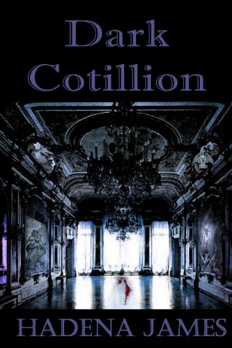 Dark Cotillion: Book 1 in The Strachan Series (The Brenna Strachan Series) by Hadena James