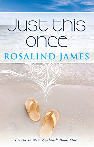 Just This Once (Escape to New Zealand Book 1) by Rosalind James
