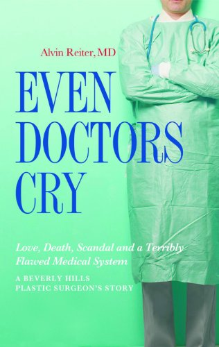 Even Doctors Cry by Alvin Reiter