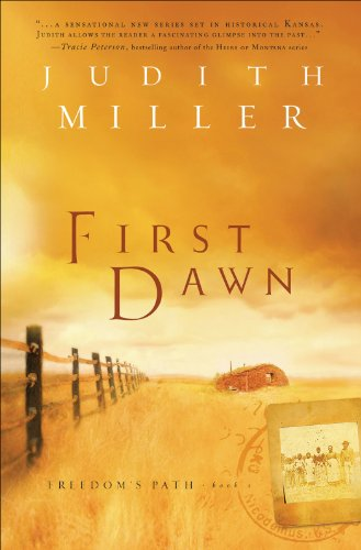 First Dawn (Freedom's Path, Book 1) by Judith Miller