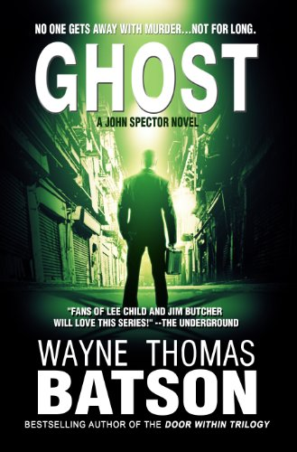 GHOST (GHOST: John Spector Novel Book 1) by Wayne Thomas Batson