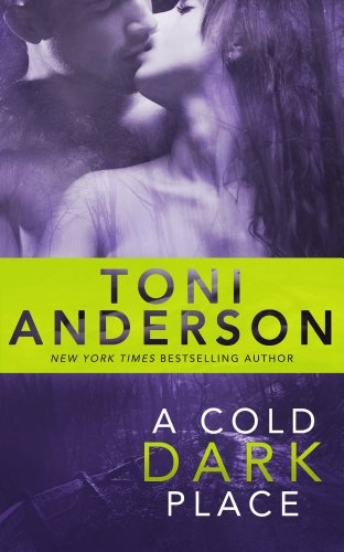 A Cold Dark Place (Cold Justice Book 1) by Toni Anderson