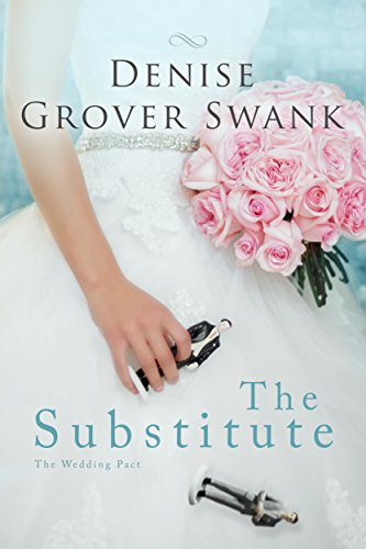 The Substitute: The Wedding Pact #1 by Denise Grover Swank