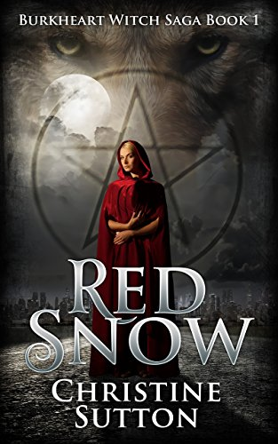 Burkheart Witch Saga Book 1:  Red Snow by Christine Sutton
