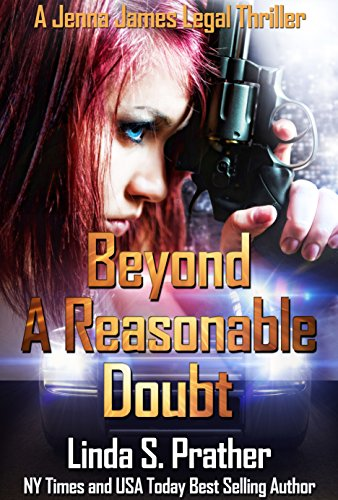 Beyond A Reasonable Doubt (Jenna James Legal Thrillers Book 1) by Linda S. Prather