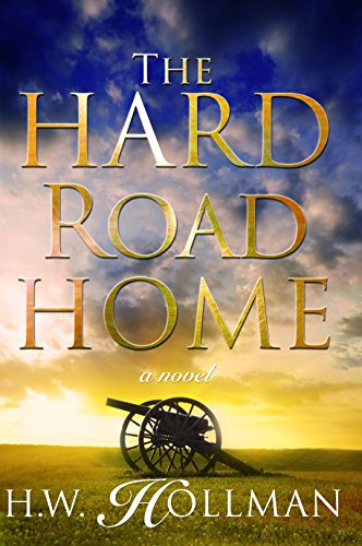 The Hard Road Home by H.W. Hollman