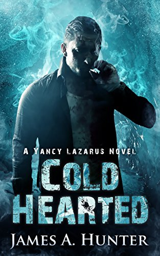 Cold Hearted: A Yancy Lazarus Novel (Episode Two) by James Hunter