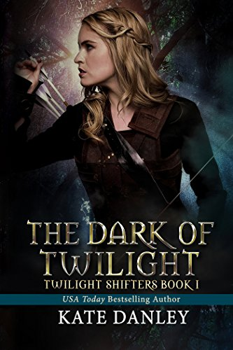 The Dark of Twilight (Twilight Shifters Book 1) by Kate Danley