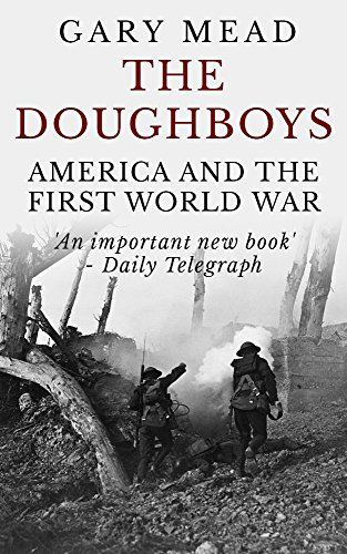 The Doughboys: America and the First World War by Gary Mead