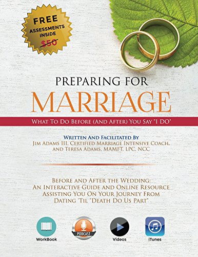 Preparing for Marriage: What To Do Before (And After) The Wedding by Jim and Teresa Adams