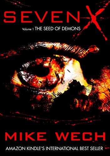 SEVEN-X: The Seed of Demons (Volume 1): A Dark Psychological Suspense Thriller / Horror Novel by Mike Wech