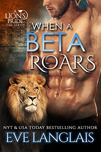 When A Beta Roars (A Lion's Pride Book 2) by Eve Langlais