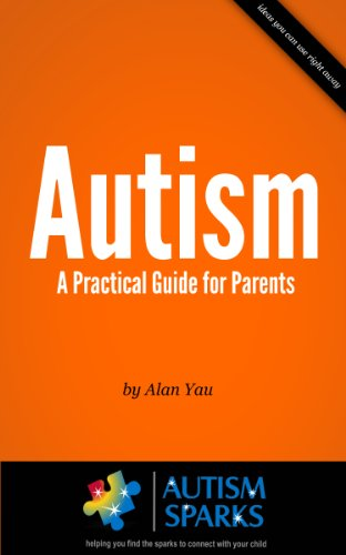 Autism - A Practical Guide for Parents by Alan Yau
