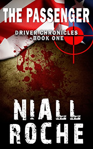 Driver Chronicles Book 1 - The Passenger (Conspiracy Thriller) by Niall Roche