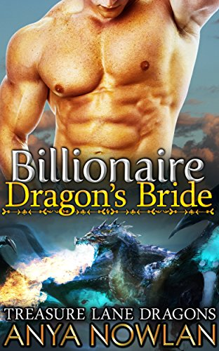 Billionaire Dragon's Bride: BBW Paranormal Shapeshifer Dragon Romance (Treasure Lane Dragons Book 1) by Anya Nowlan