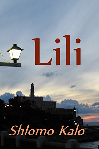 Lili: A novel of Love, Suspense and Redemption of the True Kind by Shlomo Kalo