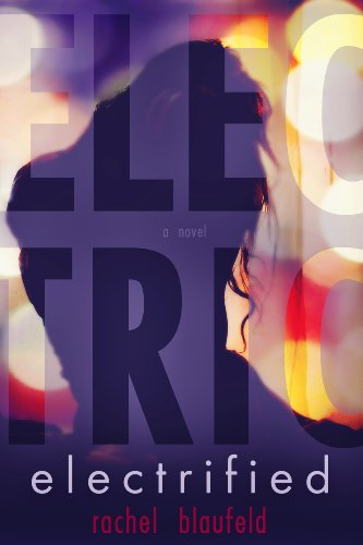 Electrified (Electric Tunnel Book 1) by Rachel Blaufeld