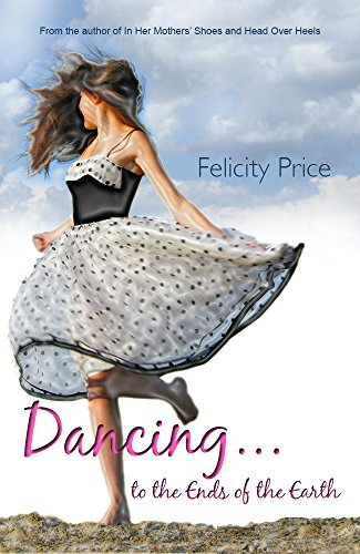 Dancing to the Ends of the Earth by Felicity Price