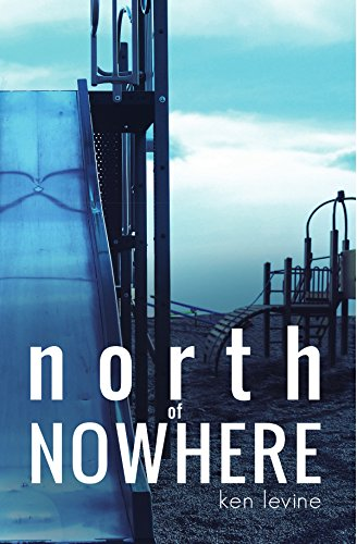 North of Nowhere by Ken Levine