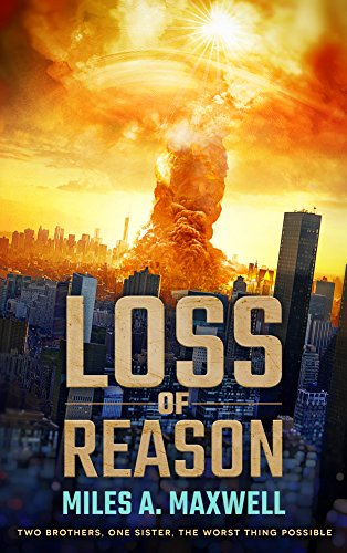 Loss Of Reason (State Of Reason series Book 1) by Miles A. Maxwell