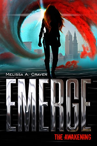 Emerge: The Awakening: (Book 1) by Melissa A. Craven