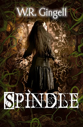Spindle (Two Monarchies Sequence Book 1) by W.R. Gingell