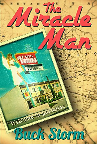 American Historical Fiction: The Miracle Man: An unbelievable story of love, laughs, and redemption by Buck Storm