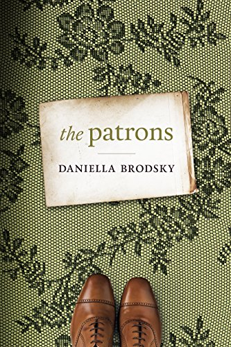 The Patrons by Daniella Brodsky