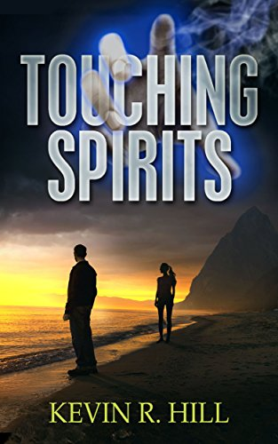 Touching Spirits by KEVIN R. HILL