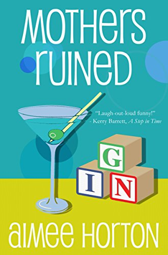 Mothers Ruined by Aimee Horton