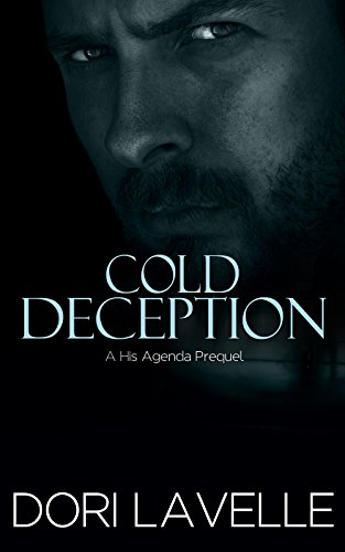 Cold Deception (Prequel to the His Agenda Series) by Dori Lavelle
