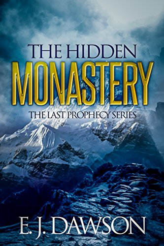 The Hidden Monastery (The Last Prophecy Series Book 1) by E. J. Dawson