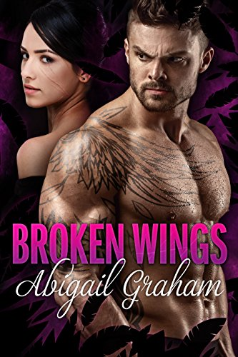 Broken Wings (A Romantic Suspense) by Abigail Graham