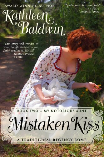 Mistaken Kiss: A Humorous Traditional Regency Romance (My Notorious Aunt Book 2) by Kathleen Baldwin