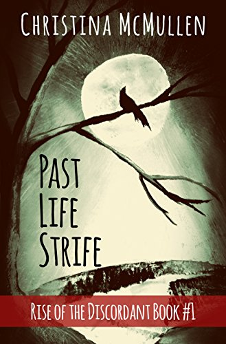 Past Life Strife (Rise of the Discordant Book 1) by Christina McMullen