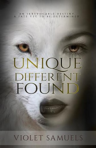 Unique, Different, Found: Werewolf Shifter Paranormal Romance (Nightfall Book 1) by Violet Samuels