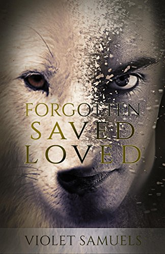Forgotten, Saved, Loved: A Werewolf Story (Nightfall Book 2) by Violet Samuels