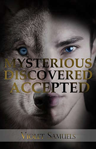 Mysterious, Discovered, Accepted: A Young Adult Werewolf Romance (Nightfall Book 3) by Violet Samuels