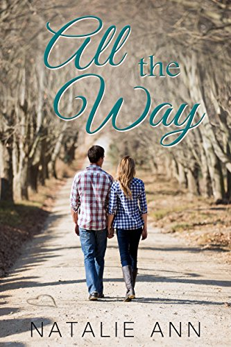 All The Way (All Series Book 3) by Natalie Ann