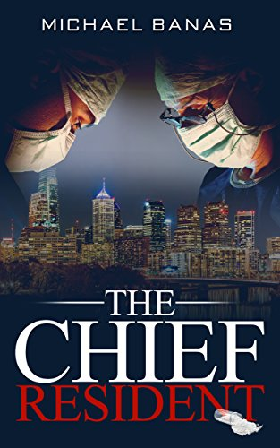 The Chief Resident by Michael Banas