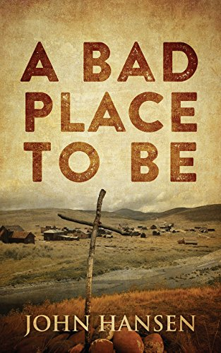 A Bad Place To Be by John Hansen